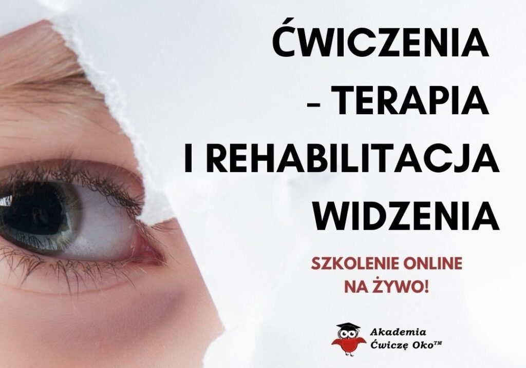 Ćwiczenia - terapia irehabilitacja widzenia